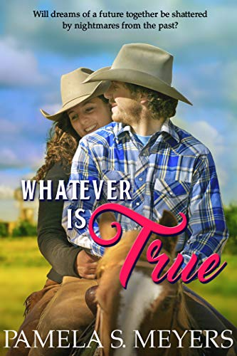 Whatever Is True by [Pamela S. Meyers]