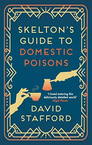 Skelton's Guide to Domestic Poisons: Secrets can be poisonous (Skelton's  Guides Book 1) eBook: Stafford, David: Amazon.co.uk: Kindle Store