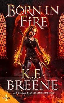 Born in Fire (Demon Days, Vampire Nights World Book 1) by [K.F. Breene]