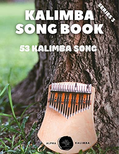 Kalimba Songbook: 53 Mixed Songs For Kalimba In C 17 Keys 8.5X11 69 Pages (Kalimba Song Book) (English Edition)