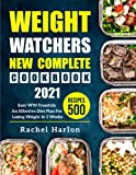 Weight Watchers New Complete Cookbook 2021: Easy WW Freestyle Recipes 500   An Effective Diet Plan For Losing Weight In 2 Weeks