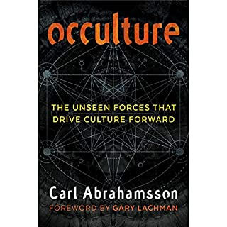 Occulture     The Unseen Forces That Drive Culture Forward              Written by:                                                                                                                                 Carl Abrahamsson,                                                                                        Gary Lachman - foreword                               Narrated by:                                                                                                                                 Micah Hanks                      Length: 7 hrs     Not rated yet     Overall 0.0