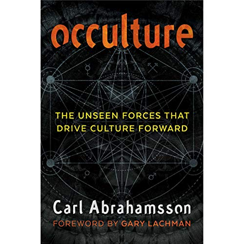 Occulture     The Unseen Forces That Drive Culture Forward              By:                                                                                                                                 Carl Abrahamsson,                                                                                        Gary Lachman - foreword                               Narrated by:                                                                                                                                 Micah Hanks                      Length: 7 hrs     2 ratings     Overall 3.5