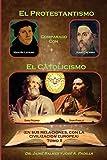 El Protestantismo, comparado con el Catolicismo (Tomo II): (En sus relaciones, con La Civilización Europea): Volume 2