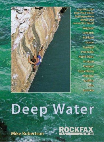 Deep Water: Rockfax Guidebook to Deep Water Soloing (Rockfax Climbing Guide Series)
