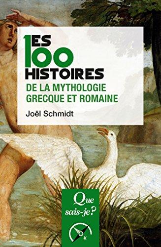 Les 100 histoires de la mythologie grecque et romaine (Que sais-je ? t. 4044)