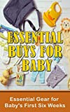 Essential Buys For Baby: Essential Gear for Baby's First Six Weeks