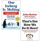 Our Iceberg is Melting, That's Not How We Do It Here 2 Books Collection Set By John Kotter, Holger Rathgeber