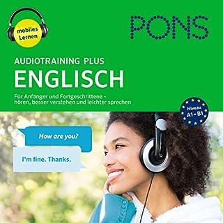 PONS Audiotraining Plus - Englisch: Für Anfänger und Fortgeschrittene                   Autor:                                                                                                                                 Majka Dischler                               Sprecher:                                                                                                                                 Gillian Bathmaker,                                                                                        Debby Böhm,                                                                                        Mark Borrill,                   und andere                 Spieldauer: 5 Std. und 31 Min.     17 Bewertungen     Gesamt 3,4