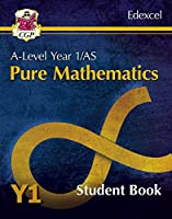 New A-Level Maths for Edexcel: Pure Mathematics - Year 1/AS Student Book (CGP A-Level Maths)
