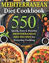 Mediterranean Diet Cookbook: 550 Quick, Easy and Healthy Mediterranean Diet Recipes for..