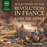 Reflections on the Revolution in France (Everyman's Library Classics)
