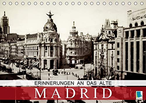 Erinnerungen an das alte Madrid (Tischkalender 2021 DIN A5 quer)