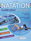 Natation, guide pour enseigner - De la sécurité aquatique au perfectionnement technique
