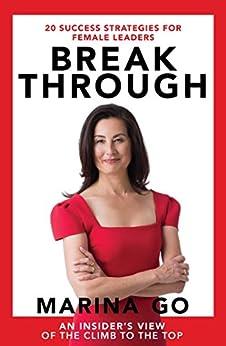 Break Through: 20 Success Strategies For Female Leaders by [Marina Go]