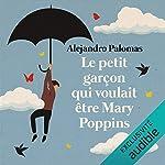 Couverture de Le petit garçon qui voulait être Mary Poppins