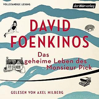 Das geheime Leben des Monsieur Pick                   Autor:                                                                                                                                 David Foenkinos                               Sprecher:                                                                                                                                 Axel Milberg                      Spieldauer: 7 Std. und 13 Min.     291 Bewertungen     Gesamt 4,2