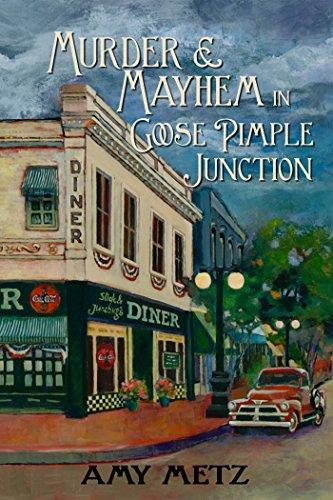 Book: Murder & Mayhem in Goose Pimple Junction by Amy Metz