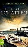 Iberische Schatten: Kriminalroman (Dolf Tschirner 2)