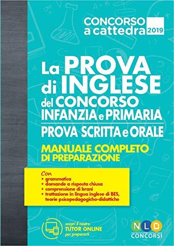 La prova di inglese del concorso scuola infanzia e primaria. Prova scritta e orale. Manuale completo di preparazione. Con espansione online