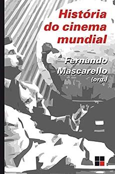 História do cinema mundial por [Fernando Mascarello]