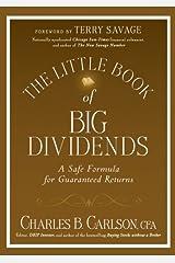 The Little Book of Big Dividends: A Safe Formula for Guaranteed Returns (Little Books. Big Profits 26) Kindle Edition