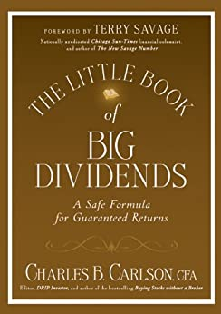 The Little Book of Big Dividends: A Safe Formula for Guaranteed Returns (Little Books. Big Profits 26) by [Charles B. Carlson, Terry Savage]