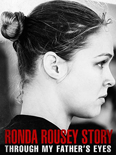 Ronda Rousey Story: Through My Father's Eyes