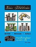Zeiss Feldstecher Modelle - Merkmale - Mythos - Handferngläser von 1894 bis 1919