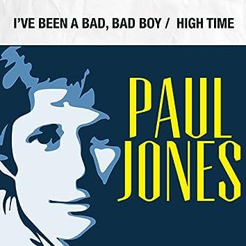 I've Been a Bad, Bad Boy / High Time