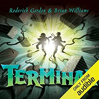 Terminal                   By:                                                                                                                                 Roderick Gordon                               Narrated by:                                                                                                                                 Paul Chequer                      Length: 10 hrs and 53 mins     11 ratings     Overall 4.4