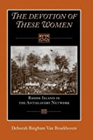 Devotion of These Women: Rhode Island in the Antislavery Network by Deborah B. Van Broekhoven(2010-10-04)
