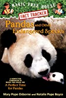 Pandas and Other Endangered Species: A Nonfiction Companion to Magic Tree House #48: a Perfect Time for Pandas (Magic Tree House Fact Tracker)