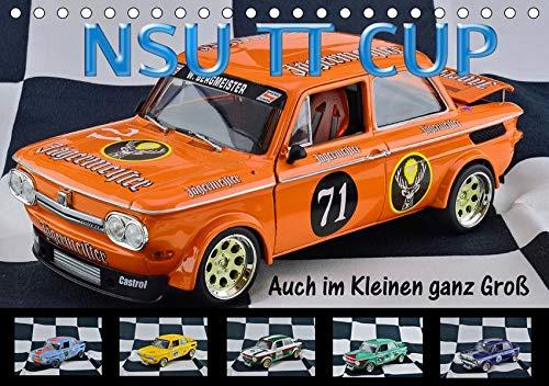 NSU TT CUP Auch im Kleinen ganz Groß (Tischkalender 2021 DIN A5 quer): NSU Prinz TT Eine Legende lebt (Monatskalender, 14 Seiten )