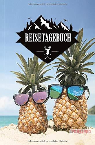 TRAVALINUS Reisetagebuch: Ein Reisejournal zum Ausfüllen und Selbstgestalten in A5, mit 9 Checklisten und 20 Tipps zum Packen, für Reisen bis zu 50 Tagen, zwei coole Ananas