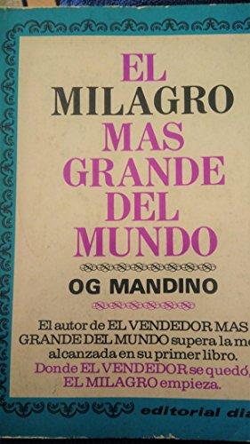 El Milagro Mas Grande Del Mundo: The Greatest Miracle in the World...
