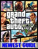 Grand Theft Auto V: NEWEST GUIDE: All Guide, Tips, Tricks, Cheats and Strategy (English Edition)