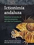 Ictionimia andaluza. Nombres vernáculos de especies pesqueras del «Mar de Andalucía»