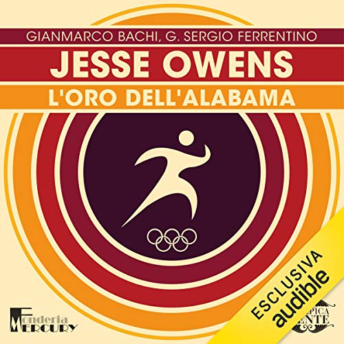 Jesse Owens. L'oro dell'Alabama     Olimpicamente              By:                                                                                                                                 Gianmarco Bachi,                                                                                        G. Sergio Ferrentino                               Narrated by:                                                                                                                                 Alessandro Castellucci,                                                                                        Nicola Stravalaci                      Length: 14 mins     Not rated yet     Overall 0.0