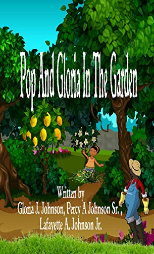 Book: Pop And Gloria In The Garden by Liberty Dendron