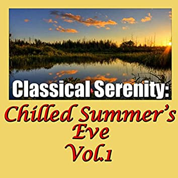 Classical Serenity: Chilled Summer's Eve, Vol.1