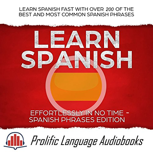 Learn Spanish Effortlessly in No Time: Spanish Phrases Edition audiobook cover art