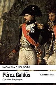 Napoleón en Chamartín: Episodios Nacionales, 5 / Primera serie par Benito Pérez Galdós