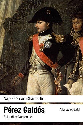 Napoleón en Chamartín: Episodios Nacionales, 5 / Primera serie (El Libro De Bolsillo - Bibliotecas De Autor - Biblioteca Pérez Galdós - Episodios Nacionales)