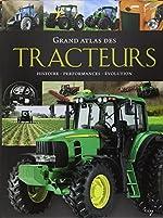 Grand atlas des tracteurs - Histoire, performances, évolution de Michael Dörflinger