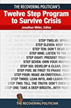 The Recovering Politician's Twelve Step Program to Survive Crisis by Jonathan Miller (2013-05-29)
