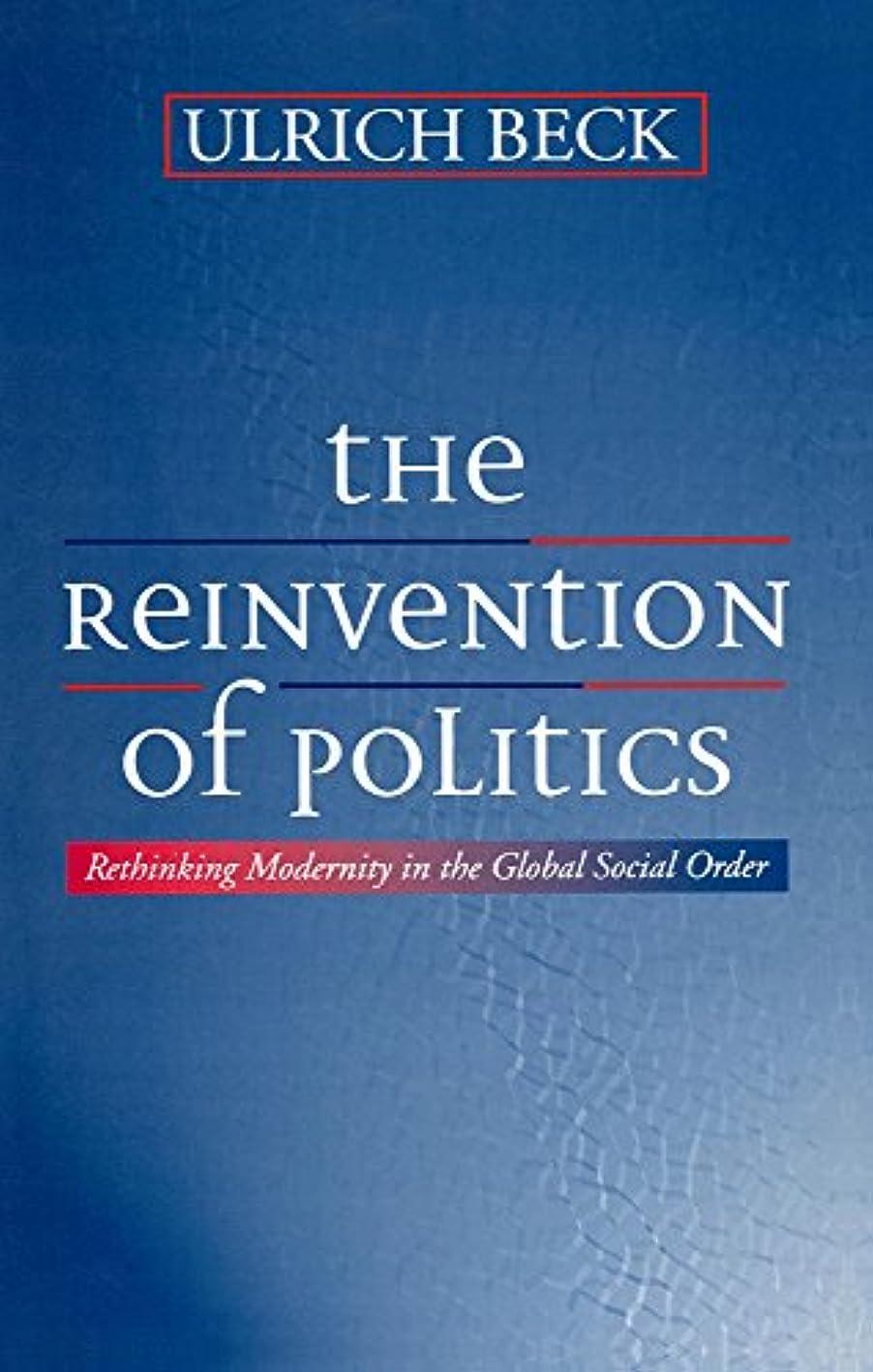 馬力復活バングThe Reinvention of Politics: Rethinking Modernity in the Global Social Order (English Edition)
