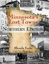 Minnesota's Lost Towns Northern Edition (1)
