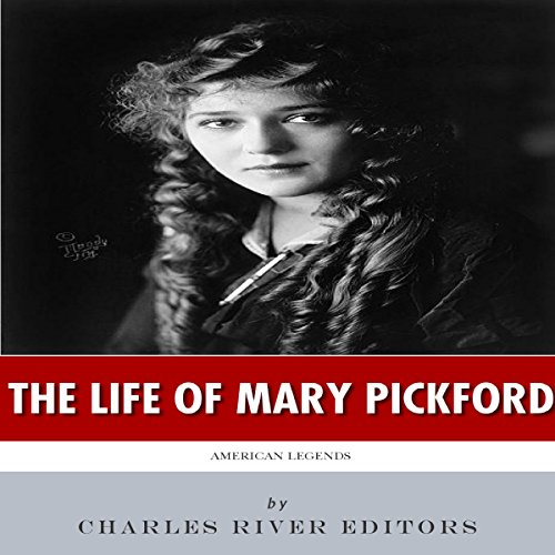 American Legends: The Life of Mary Pickford audiobook cover art