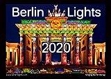 Berlin Lights Kalender 2020 - Eine Hauptstadt im farbigen Lichtermeer: Der Kalender zu den Lichterfesten Berlin leuchtet und Festival of lights - Lasse Walter